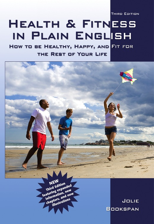 "ALT =[""Health and Fitness in Plain English - How To Be Healthy Happy and Fit For The Rest Of Your Life by Dr. Jolie Bookspan""]"
