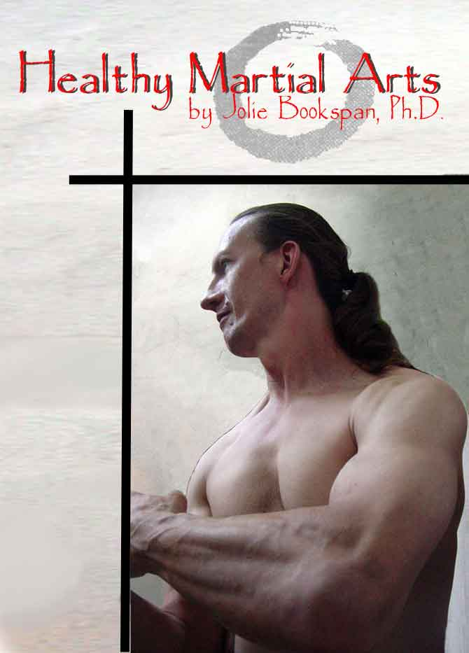 "ALT =[""Healthy Martial Arts by Dr. Jolie Bookspan. Training for all athletes in all sports, body and mind. More on author web site http://drbookspan.com/books""]"
