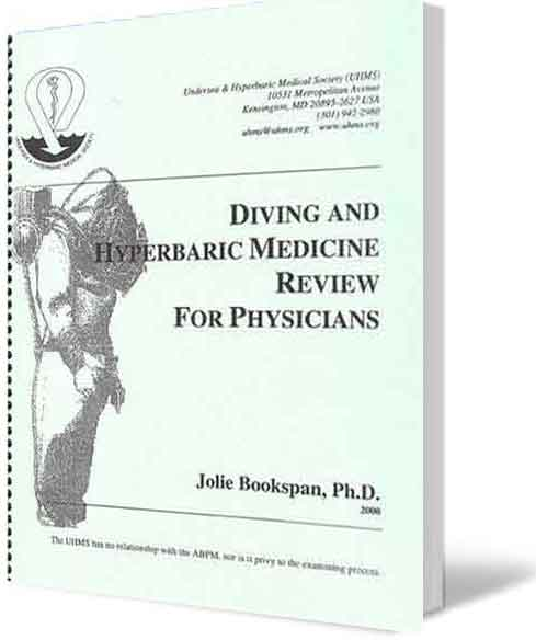 "ALT =[""Diving and Hyperbaric Medicine Review For Physicians Board Exam Guide by Dr. Jolie Bookspan. Available from author web site http://drbookspan.com/books""]"