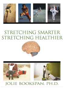 "ALT =[""Stretching Smarter Stretching Healthier by Dr. Jolie Bookspan""]"